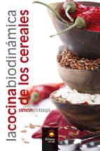 la cocina biodinamica de los cereales simon sistiaga 9788498272857