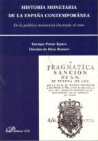 historia monetaria de la españa contemporanea-dionisio de haro romero-9788498495157