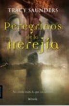 peregrinos de la herejia-tracy saunders-9788498774757