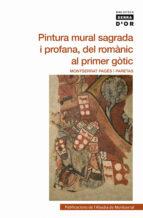 pintura mural sagrada i profana, del romanic al primer gotic montserrat pages 9788498834857