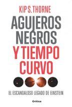 agujeros negros y tiempo curvo kip s. thorne 9788498921557