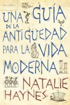 una guia de la antigüedad para la vida moderna: historias de una antigüedad desconocida natalie haynes 9788498922257