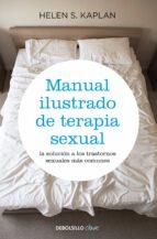 manual ilustrado de terapia sexual: la solucion a los trastornos sexuales mas comunes-helen singer kaplan-9788499083957