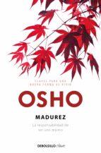El libro de Madurez. la responsabilidadde ser uno mismo autor OSHO TXT!