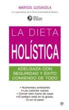 la dieta holistica: adelgaza con seguridad y exito marisol guisasola 9788499702957