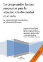 la comprension lectora: propuestas para la atencion a la diversid ad en el aula (2ª ed.)-9788499837857