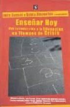 enseñar hoy: una introduccion a la educacion en tiempos de crisis-ines dussel-ines finocchio-9789505575466