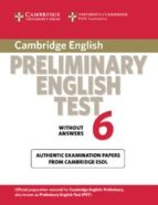 cambridge preliminary english test 6: student s book without answ ers-9780521123167