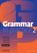 grammar in practice 2: 40 units of self study grammar exercises roger gower 9780521665667