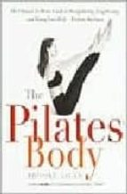 pilates body : the ultimate at home guide to strengthening, lengthening, and toning your body  without machines brooke siler 9780767903967