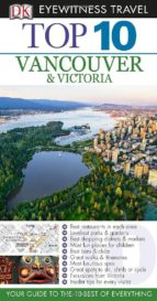 dk eyewitness top 10 travel guide: vancouver & victoria 2014-9781409326267