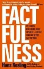factfulness: ten reasons we re wrong about the world - and why the world - and why things are better than you think-hans rosling-9781473637467