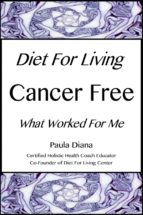 diet for living cancer free (ebook) paula diana 9781483560267