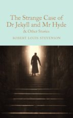 the strange case of dr jekyll and mr hyde and other stories-robert louis stevenson-9781509828067