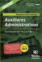 AUXILIARES ADMINISTRATIVOS. AYUNTAMIENTO DE CÁCERES. TEMARIO Y TEST. VOLUMEN 1