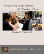 El libro de The engineering design challenge autor CHARLES W. DOLAN EPUB!