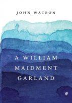 El libro de A william maidment garland autor JOHN WATSON DOC!