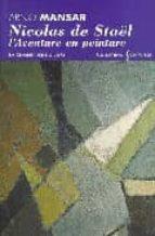 nicolas de stael: l aventure en peinture-arno mansar-9782804602567