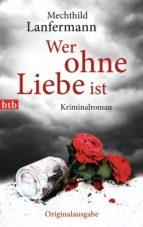 wer ohne liebe ist (ebook)-mechthild lanfermann-9783641098667