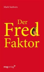 der fred faktor (ebook) mark sanborn 9783864158667