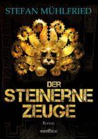 der steinerne zeuge (ebook) stefan mühlfried 9783864433467
