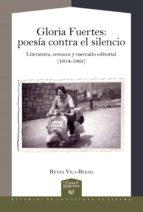 gloria fuertes  poesía contra el silencio : literatura, censura y mercado editorial (1954 1962) (ebook) reyes vila belda 9783954876167