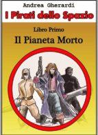 i pirati dello spazio   libro primo (ebook) 9786050347067