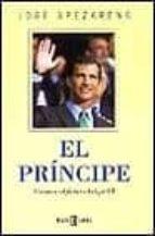 el principe: el heredero de la monarquia parlamentaria-jose apezarena-9788401377167