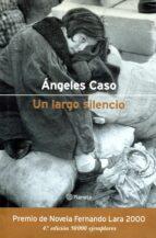 un largo silencio-angeles caso-9788408068167