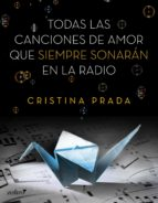 todas las canciones de amor que siempre sonarán en la radio (ebook)-cristina prada-9788408141167