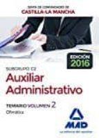 cuerpo auxiliar administrativo (subgrupo c2) de la junta de comunidades de castilla la mancha. temario volumen 2 (ofimatica) 9788414200667