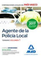 AGENTE DE LA POLICIA LOCAL DEL PAIS VASCO. TEMARIO VOLUMEN 1