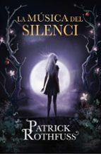 la musica del silenci-patrick rothfuss-9788415961567