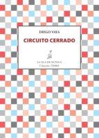 circuito cerrado (ebook)-diego vaya-9788416210367