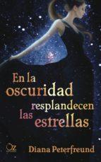 en la oscuridad resplandecen las estrellas (ebook) diana peterfreund 9788416224067
