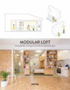 modular loft. creating flexible-use living environments that optimize the space (ed. bilingüe español - ingles)-9788416500567