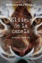 el tigre de canela (ebook)-guisela samudio-9788416508167