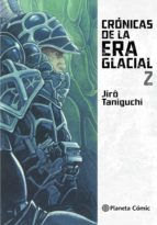 cronicas de la era glacial nº 02 jiro taniguchi 9788416693467