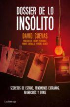 dossier de lo insólito (ebook)-david cuevas-9788416694167