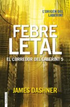 febre letal. el corredor del laberint 5-james dashner-9788416716067