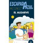 el algarve 2017 (3ª ed.) (escapada azul) manuel monreal 9788416766567