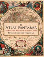 el atlas fantasma edward brooke hitching 9788416965267