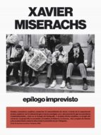 xavier miserachs: epílogo imprevisto-9788417047467