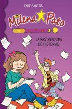 milena pato: la rastreadora de historias-care santos-9788417064167