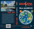 isla mauricio 2018 (6ª ed.) (guia azul)-manuel monreal-9788417368067