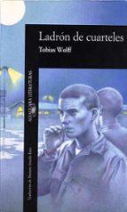 ladron de cuarteles-tobias wolff-9788420426167