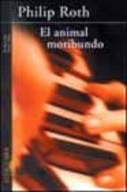 el animal moribundo-philip roth-9788420465067