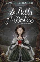 la bella y la bestia y otros cuentos jeanne marie leprince de beaumont 9788420485867