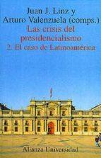 las crisis del presidencialismo (vol. ii): el caso de latinoameri ca-juan j. linz-9788420628967