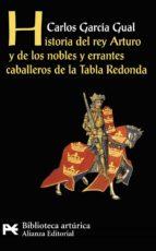historia del rey arturo y de los nobles y errantes caballeros de la tabla redonda carlos garcia gual 9788420655567